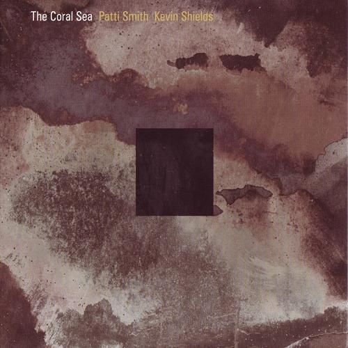 patti-smith-kevin-shields-the-coral-sea1